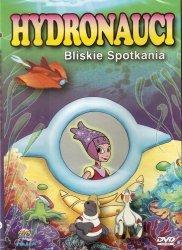HYDRONAUCI: BLISKIE SPOTKANIA (DVD)