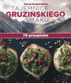 Tajemnice gruzińskiego smaku 79 przepisów