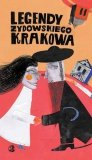 Legendy żydowskiego Krakowa