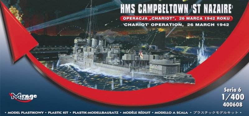 Mirage 400608 1/400 HMS Campbeltown 'ST NAZAIRE', 'CHARIOT' Operation, 26 March 1942