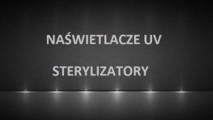 Naświetlacze UV/Sterylizatory