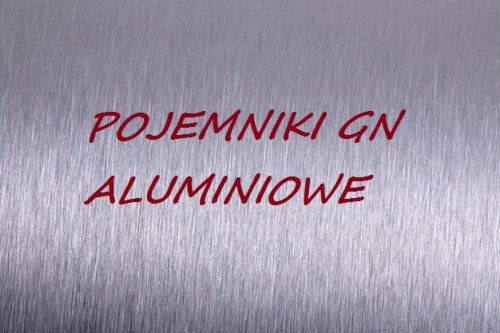 Pojemniki GN aluminiowe