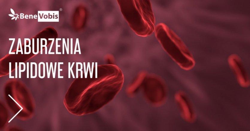 Zaburzenia lipidowe krwi /Zaburzenia metabolizmu tłuszczów