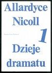 Nicoll Allardyce - Dzieje dramatu. Od Ajschylosa do Anouilcha. T.1-2. Tłumaczyli Henryk Krzeczkowski, Wacław Niepokólczycki, Jerzy Nowacki