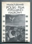 Łukowski Maciej - Polski film popularnonaukowy