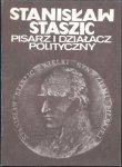 Stanisław Staszic - pisarz i działacz polityczny. Materiały z Sesji Naukowej odbytej dnia 12 maja 1986 r. w Pile