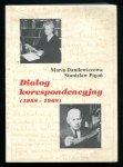Danilewiczowa Maria, Pigoń Stanisław - Dialog korespondencyjny (1958-1968). Do druku przygotował, wstępem i komentarzem opatrzył Czesław Kłak