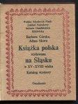 Górska Barbara, Skura Adam - Książka polska wydawana na Śląsku w XV-XVIII wieku.