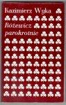 Wyka Kazimierz - Różewicz parokrotnie. Opracowała Marta Wyka