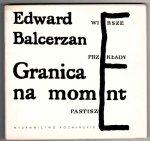 Balcerzan Edward - Granica na moment. Wiersze, przekłady, pastisze.