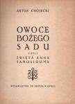 Chojecki Artur - Owoce Bożego sadu czyli Święta Anna Samosiódma.