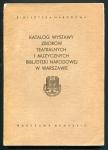 Katalog wystawy zbiorów teatralnych i muzycznych Bibljoteki Narodowej w Warszawie.