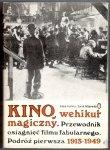 Garbicz Adam, Klinowski Jacek - Kino, wehikuł magiczny. Przewodnik osiągnięć filmu fabularnego. Podróż pierwsza 1913-1949