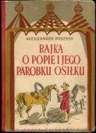 Puszkin Aleksander - Bajka o popie i jego parobku osiłku.Tłumaczyła Wanda Grodzieńska. Ilustrowała Antoni Uniechowski.