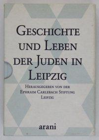 Geschiochte und Leben der Juden in Leipzig cz.1-3