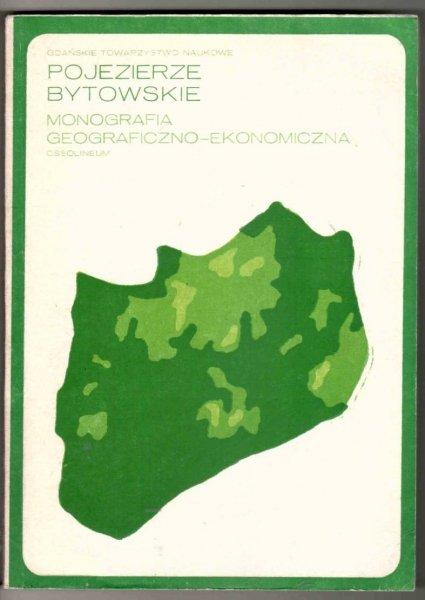 Pojezierze Bytowskie. Monografia geograficzno-ekonomiczna. Praca zbiorowa pod red. Józefa Sylwestrzaka