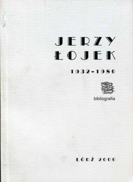 Jabłoński Arkadiusz - Jerzy Łojek 1932-1986. Bibliografia.
