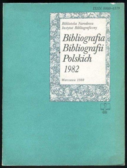 Bibliografia bibliografii polskich. [Rok] 1982.