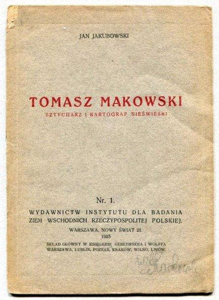 Jakubowski Jan - Tomasz Makowski. Sztycharz i kartograf nieświeski