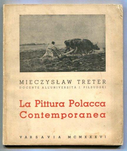 Treter Mieczysław - La Pittura Polacca Contemporanea. Con 60 Illustrazioni
