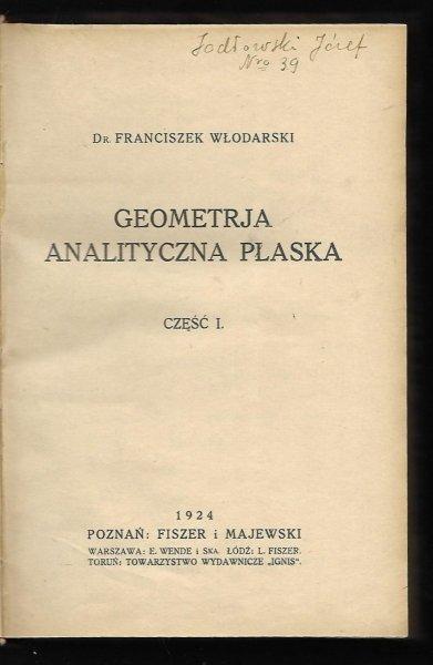Włodarski Franciszek - Geometrja analityczna płaska. Cz. I