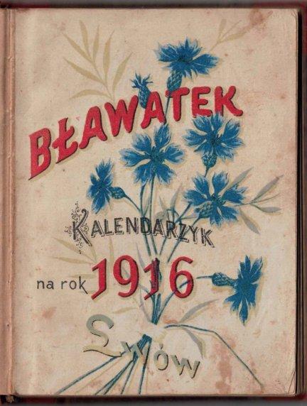 Noworocznik Bławatka. Bławatek. Kalendarzyk na rok 1916