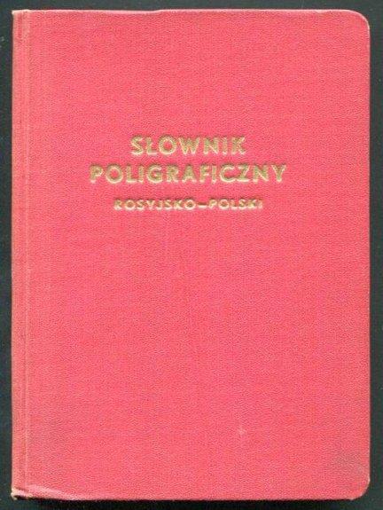 Tacikowski Władysłąw - Słownik poligraficzny rosyjsko-polski.