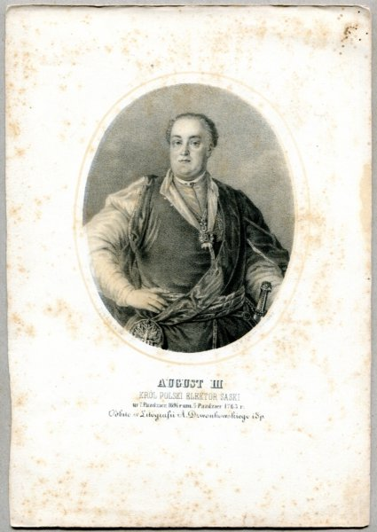 August III - Król Polski Elektor Saski - litografia. [Rys. Aleksander Lesser. Litografował H.Aschenbrenner]
