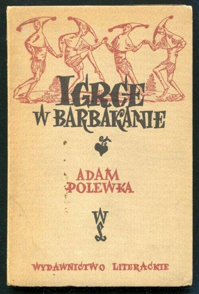 Polewka Adam -  Igrce w Barbakanie.