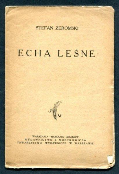 Żeromski Stefan - Echa leśne.