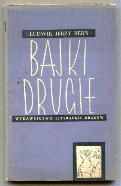 Kern Ludwik Jerzy - Bajki drugie. [Okładkę proj. Barbara Gawdzik-Brzozowska. Ilustrował Daniel Mróz]