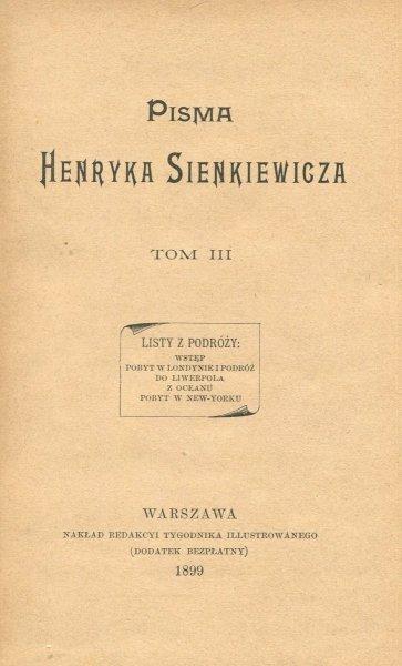 Sienkiewicz Henryk - Pisma. T.3 Listy z podróży: Wstęp. Pobyt w Londynie i podróż do Liwerpola. Z oceanu. Pobyt w New-Yorku.