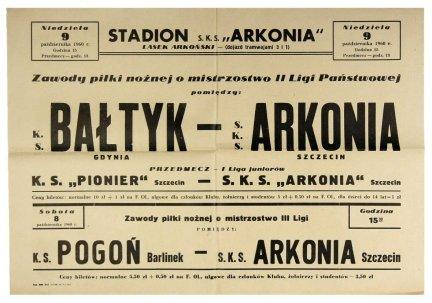 Stadion S.K.S. Arkonia [...]. Niedziela, 9 października 1960 r. [...]. Zawody piłki nożnej o mistrzostwo II Ligii Państwowej pomiędzy: K.S. Bałtyk Gdynia - S.K.S. Arkonia Szczecin [...]
