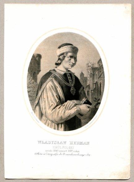 Władysław Herman - Król Polski - litografia [Rys. Aleksander Lesser. Lit. H.Aschenbrenner]