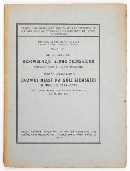 Malicki Adam - Deniwelacje globu ziemskiego. [oraz współwydany] Mękarska Józefa - Rozwój miast na kuli ziemskiej w okresie 1875-1925