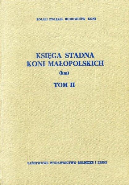 Księga stadna koni małopolskich {Km} Tom II.