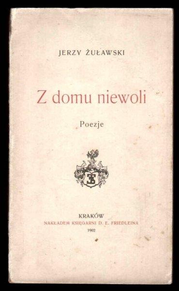 Żuławski Jerzy - Z domu niewoli. Poezje.