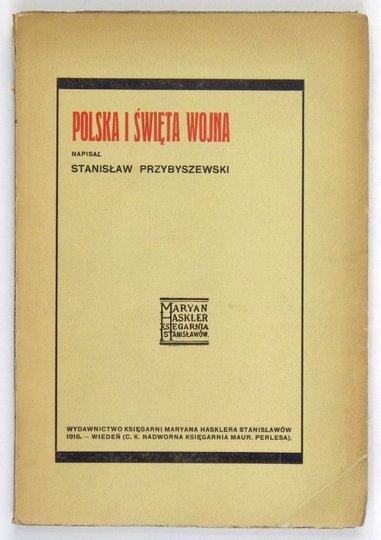 PRZYBYSZEWSKI Stanisław - Polska i święta wojna.