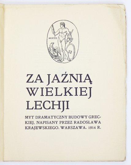 KRAJEWSKI Radosław - Za jaźnią wielkiej Lechji. Myt dramatyczny budowy greckiej.