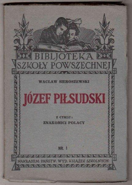 Sieroszewski Wacław - Józef Piłsudski.