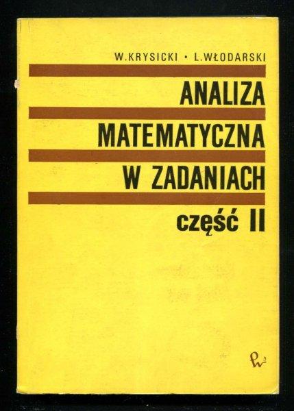 Krysicki Włodzimierz, Włodarski Lech - Analiza matematyczna w zadaniach. Cz.2. Wyd. XI
