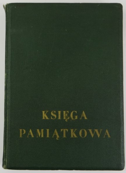 Księga Pamiątkowa III Gimnazjum, obecnie II Liceum im. Króla Jana Sobieskiego w Krakowie. 1883-1958