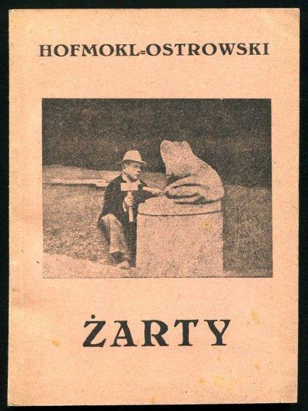 Hofmokl-Ostrowski Zygmunt - Żarty.  Szkice biograficzne.