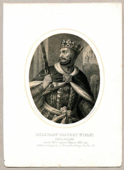 Bolesław Chrobry Wielki - Król Polski - litografia. [Rys. Aleksander Lesser. Litografował H.Aschenbrenner]