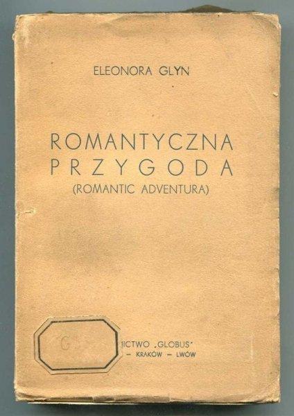 Glyn Eleonora - Romantyczna przygoda. (Romantic Adventura).