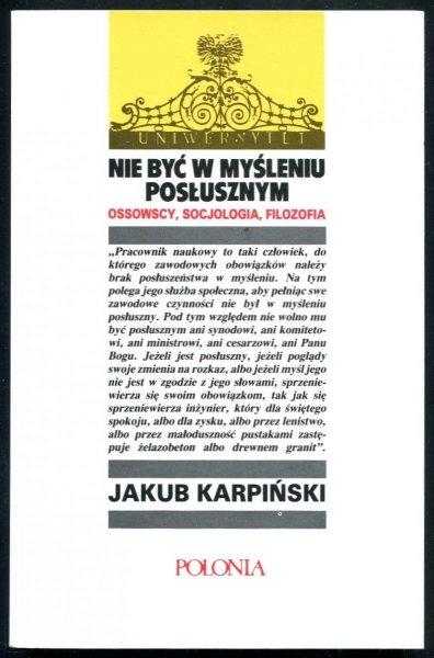 Karpiński Jakub - Nie być w myśleniu posłusznym. Ossowscy, socjologia, filozofia.