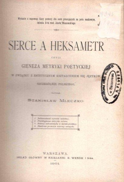 Mleczko Stanisław - Serce a heksametr czyli geneza metryki poetyckiej z związku z estetycznym kształceniem się języków, szczególnie polskiego