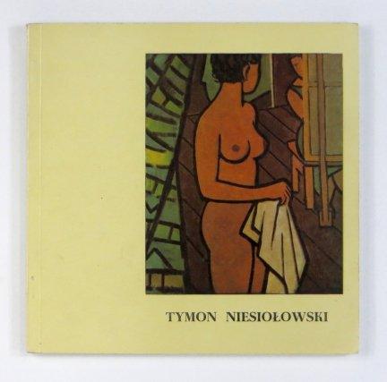 Muzeum Narodowe w Warszawie. Tymon Niesiołowski 1882-1965. Katalog wystawy.