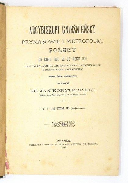 Korytkowski Jan - Arcybiskupi gnieźnieńscy, prymasowie i metropolici polscy... t.3