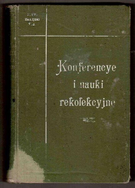 Załęski Stanisław - Konferencye i nauki rekolekcyjne.